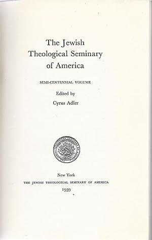 THE JEWISH THEOLOGICAL SEMINARY OF AMERICA, SEMI-CENTENNIAL VOLUME: JT) Adler, Cyrus