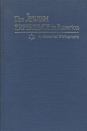 THE JEWISH EXPERIENCE IN AMERICA: A HISTORICAL BIBLIOGRAPHY.: Abc-Clio Information Services.