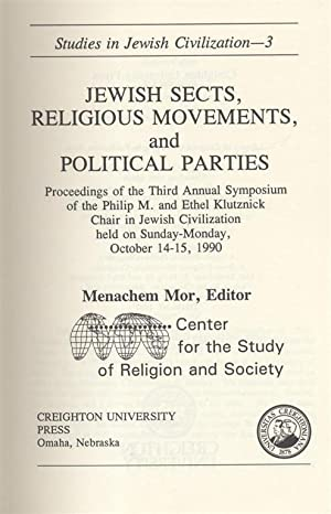 JEWISH SECTS, RELIGIOUS MOVEMENTS, AND POLITICAL PARTIES: PROCEEDINGS OF THE THIRD ANNUAL SYMPOSIUM...