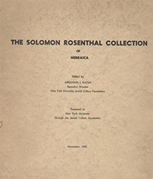 THE SOLOMON ROSENTHAL COLLECTION OF HEBRAICA: Jt) Katsh, Abraham Isaac