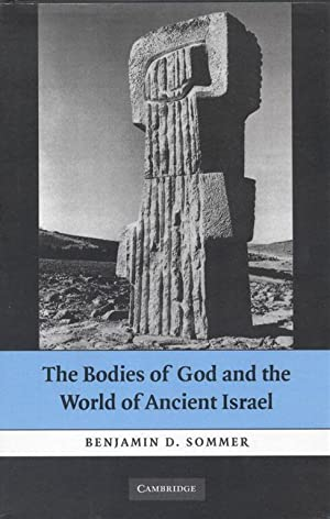 THE BODIES OF GOD AND THE WORLD OF ANCIENT ISRAEL: Sommer, Benjamin D.