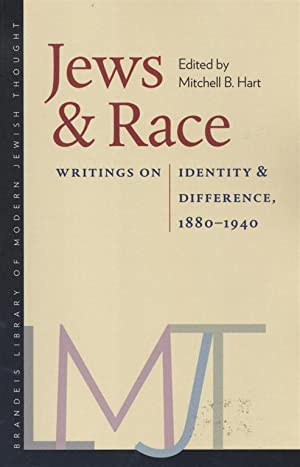 JEWS AND RACE: WRITINGS ON IDENTITY AND DIFFERENCE, 1880-1940: Hart, Mitchell Bryan