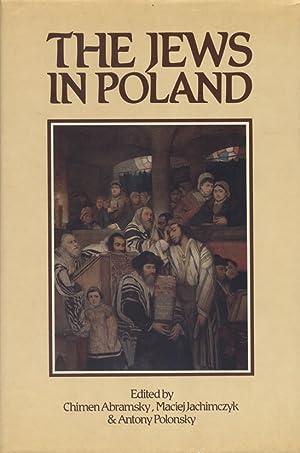 THE JEWS IN POLAND: Abramsky, Chimen; MacIej Jachimczyk; Antony Polonsky