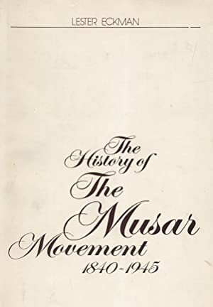 THE HISTORY OF THE MUSAR MOVEMENT, 1840-1945: Eckman, Lester Samuel.