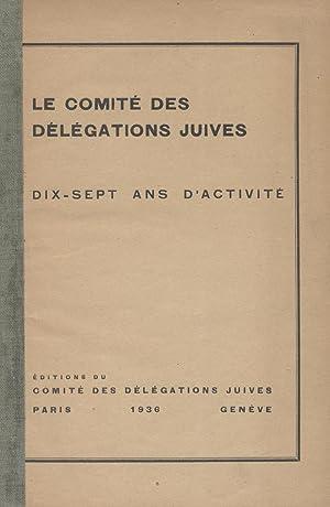 LE COMITE DES DELEGATIONS JUIVES: DIX-SEPT ANS D'ACTIVITE: Comité Des Délégations Juives