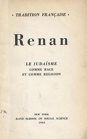 TRADITION FRANCAISE [3]: LE JUDAISME COMME RACE ET COMME RELIGION: Renan, Ernest