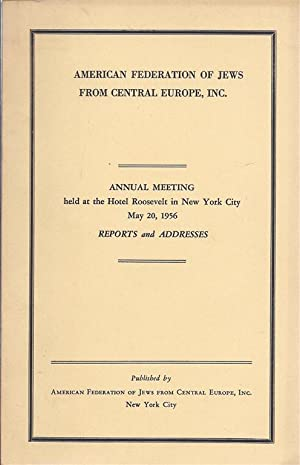 REPORT: American Federation Of Jews From Central Europe. Annual Meeting.