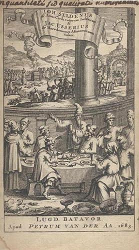 JOH. SELDENUS DE ANNO CIVILI VETERUM IUDÆORUM & JAC. USSERIUS DE MACEDONUM ET ASIANORUM ...
