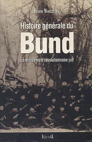 HISTOIRE GÉNÉRALE DU BUND: UN MOUVEMENT RÉVOLUTIONNAIRE JUIF: Minczeles, Henri