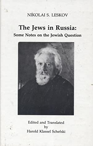 THE JEWS IN RUSSIA: SOME NOTES ON: Leskov, Nikolai S.