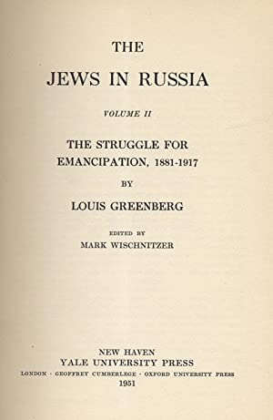 THE JEWS IN RUSSIA: VOLUME II: THE STRUGGLE FOR EMANCIPATION, 1881-1917: Greenberg, Louis; Mark ...