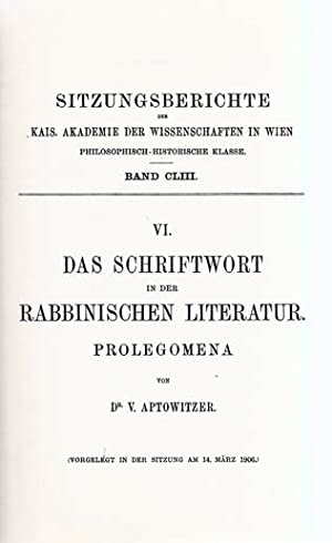 DAS SCHRIFTWORT IN DER RABBINISCHEN LITERATUR [VOLUME 6 - PROLEGOMENA]: Aptowitzer, Victor