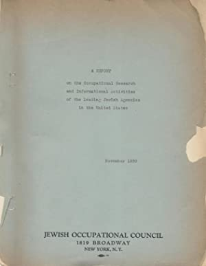 REPORTS OF THE JEWISH OCCUPATIONAL COUNCIL: INITIAL REPORT NOVEMBER 1939; REPORT NO. 1, REVISED ...