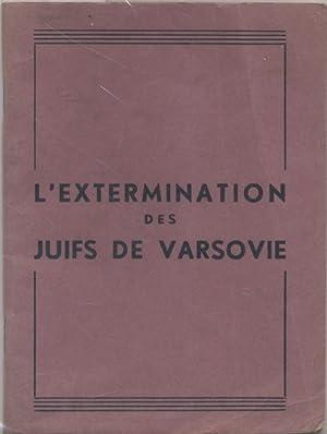 L'EXTERMINATION DES JUIFS DE VARSOVIE: Botte, E. , Ed.