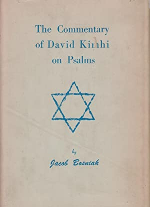 The Commentary of David Kimhi on the Fifth Book of the Psalms. CVII - CL.: Bosniak, Jacob