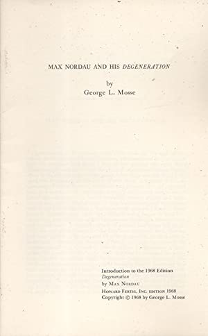 MAX NORDAU AND HIS 'DEGENERATION', INTRODUCTION TO MAX NORDAU, DEGENERATION: Mosse, George L.