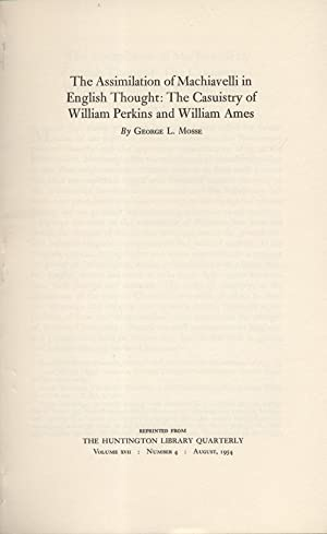 THE ASSIMILATION OF MACHIAVELLI IN ENGLISH THOUGHT: THE CASUISTRY OF WILLIAM PERKINS AND WILLIAM ...