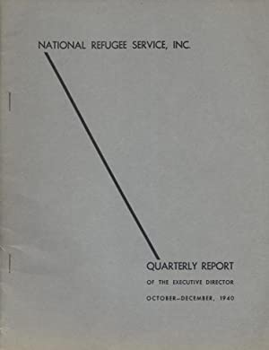 QUARTERLY REPORT OF THE EXECUTIVE DIRECTOR: OCTOBER – DECEMBER, 1940.: National Refugee Service