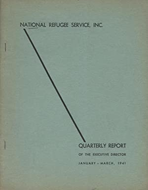 QUARTERLY REPORT OF THE EXECUTIVE DIRECTOR: JANUARY – MARCH, 1941.: National Refugee Service