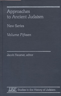 APPROACHES TO ANCIENT JUDAISM. NEW SERIES. VOLUME FIFTEEN: Jt) Neusner, Jacob