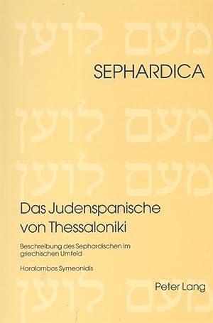 DAS JUDENSPANISCHE VON THESSALONIKI: BESCHREIBUNG DES SEPHARDISCHEN IM GRIECHISCHEN UMFELD: ...
