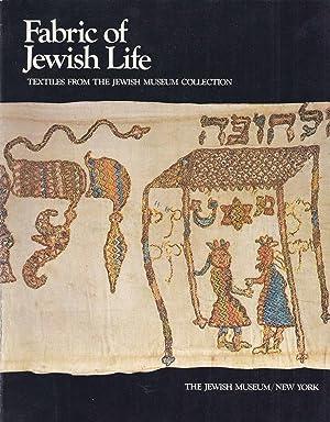 FABRIC OF JEWISH LIFE: TEXTILES FROM THE JEWISH MUSEUM COLLECTION: Jt] Kirshenblatt-Gimblett, ...