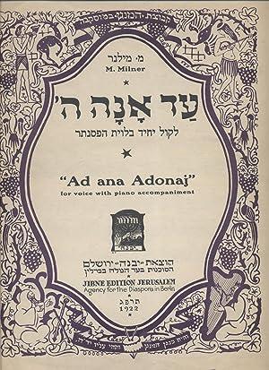 "AD ANAH ADONAI: LE-KOL YAHID BE-LIVYAT HA-PESANTER = ""AD ANA ADONAJ"": FOR VOICE WITH ..."