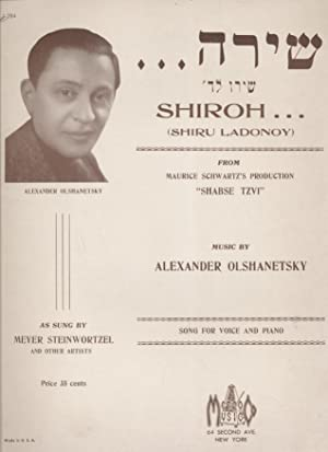 "SHIROH . (SHIRU LADONOY) : FROM MAURICE SCHWARTZ'S PRODUCTION ""SHABSE TZVI"": Jt) ..."
