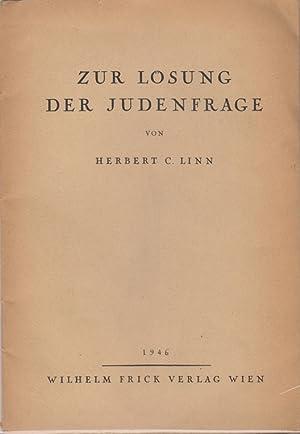 ZUR LÖSUNG DER JUDENFRAGE: Linn, Herbert C.