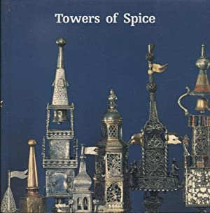 TOWERS OF SPICE: THE TOWER-SHAPED TRADITION IN HAVDALAH SPICEBOXES: Jt) Koolik, Marilyn Gold; Judy ...