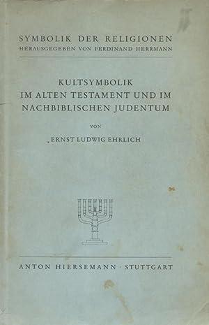 DIE KULTSYMBOLIK IM ALTEN TESTAMENT UND IM NACHBIBLISCHEN JUDENTUM: Jt) Ehrlich, Ernst Ludwig. [...