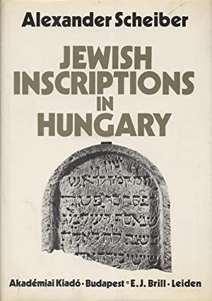 JEWISH INSCRIPTIONS IN HUNGARY, FROM THE 3RD: JT) Scheiber, Sándor.