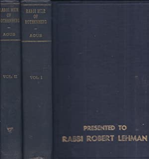 RABBI MEIR OF ROTHENBURG, HIS LIFE AND HIS WORKS AS SOURCES FOR THE RELIGIOUS, LEGAL, AND SOCIAL ...