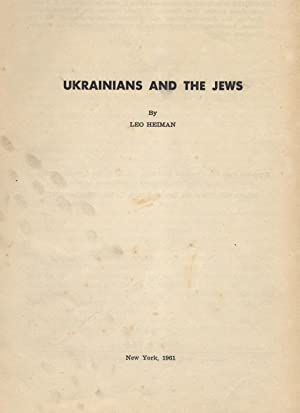 UKRAINIANS AND THE JEWS: Heiman, Leo