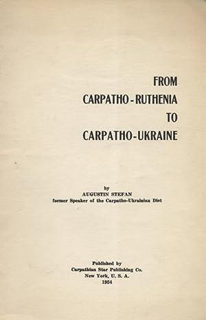 FROM CARPATHO-RUTHENIA TO CARPATHO-UKRAINE: Stefan, Augustin