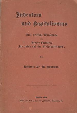 """JUDENTUM UND KAPITALISMUS; EINE KRITISCHE WÜRDIGUNG VON WERNER SOMBARTS """"DIE JUDEN UND ..."""