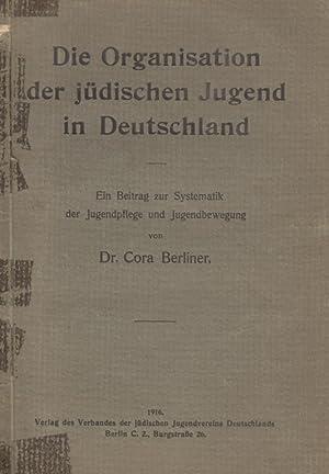 DIE ORGANISATION DER JÜDISCHEN JUGEND IN DEUTSCHLAND; EIN BEITRAG ZUR SYSTEMATIK DER ...