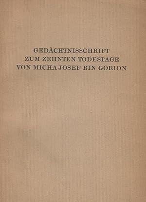 GEDÄCHTNISSCHRIFT ZUM ZEHNTEN TODESTAGE VON MICHA JOSEF BIN GORION, 18. NOVEMBER 1931: Bin ...