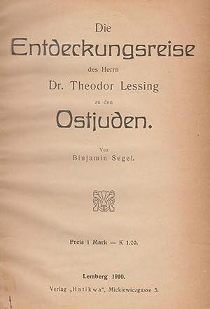 DIE ENTDECKUNGSREISE DES HERRN DR. THEODOR LESSING ZU DEN OSTJUDEN: Jt) Segel, Binjamin.