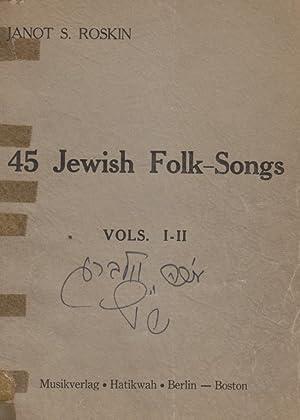45 JEWISH FOLK-SONGS = JÜDISCHE VOLKS-LIEDER; BAND: Jt) Roskin, Janot