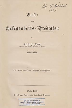 FEST- UND GELEGENHEITS-PREDIGTEN, 1877-1887; AUS DESSEN SCHRIFTLICHEM NACHLASSE HERAUSGEGEBEN: ...