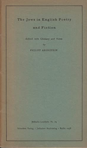 THE JEWS IN ENGLISH POETRY AND FICTION: Aronstein, Philipp