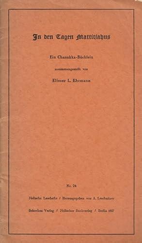 IN DEN TAGEN MATTITJAHUS: EIN CHANUKKA-BÜCHLEIN: Ehrmann, Eliezer L.