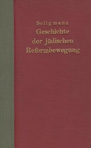 GESCHICHTE DER JÜDISCHEN REFORMBEWEGUNG VON MENDELSSOHN BIS ZUR GEGENWART: Seligmann, Caesar