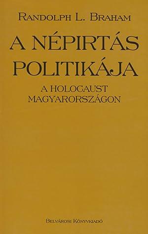 A NÉPIRTÁS POLITIKÁJA: A HOLOCAUST MAGYARORSZÁGON [TWO VOLUME HUNGARIAN...