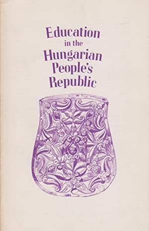 EDUCATION IN THE HUNGARIAN PEOPLE'S REPUBLIC: BR) Braham, Randolph L.