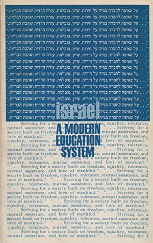 ISRAEL, A MODERN EDUCATION SYSTEM: A REPORT EMPHASIZING SECONDARY AND TEACHER EDUCATION: BR) Braham...