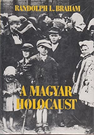 A MAGYAR HOLOCAUST [TWO VOLUMES. FIRST HUNGARIAN EDITION]: BR) Braham, Randolph L.