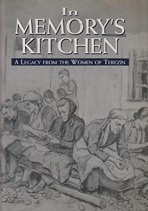 IN MEMORY'S KITCHEN: A LEGACY FROM THE WOMEN OF TEREZIN: Desilva, Cara.