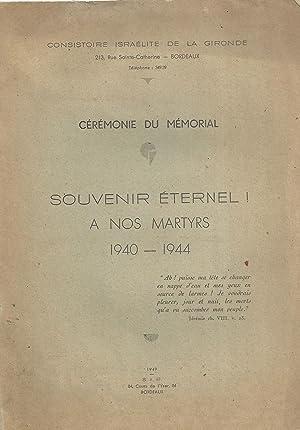 CÉRÉMONIE DU MÉMORIAL: SOUVENIR ÉTERNEL! : A NOS MARTYRS 1940-1944: ...